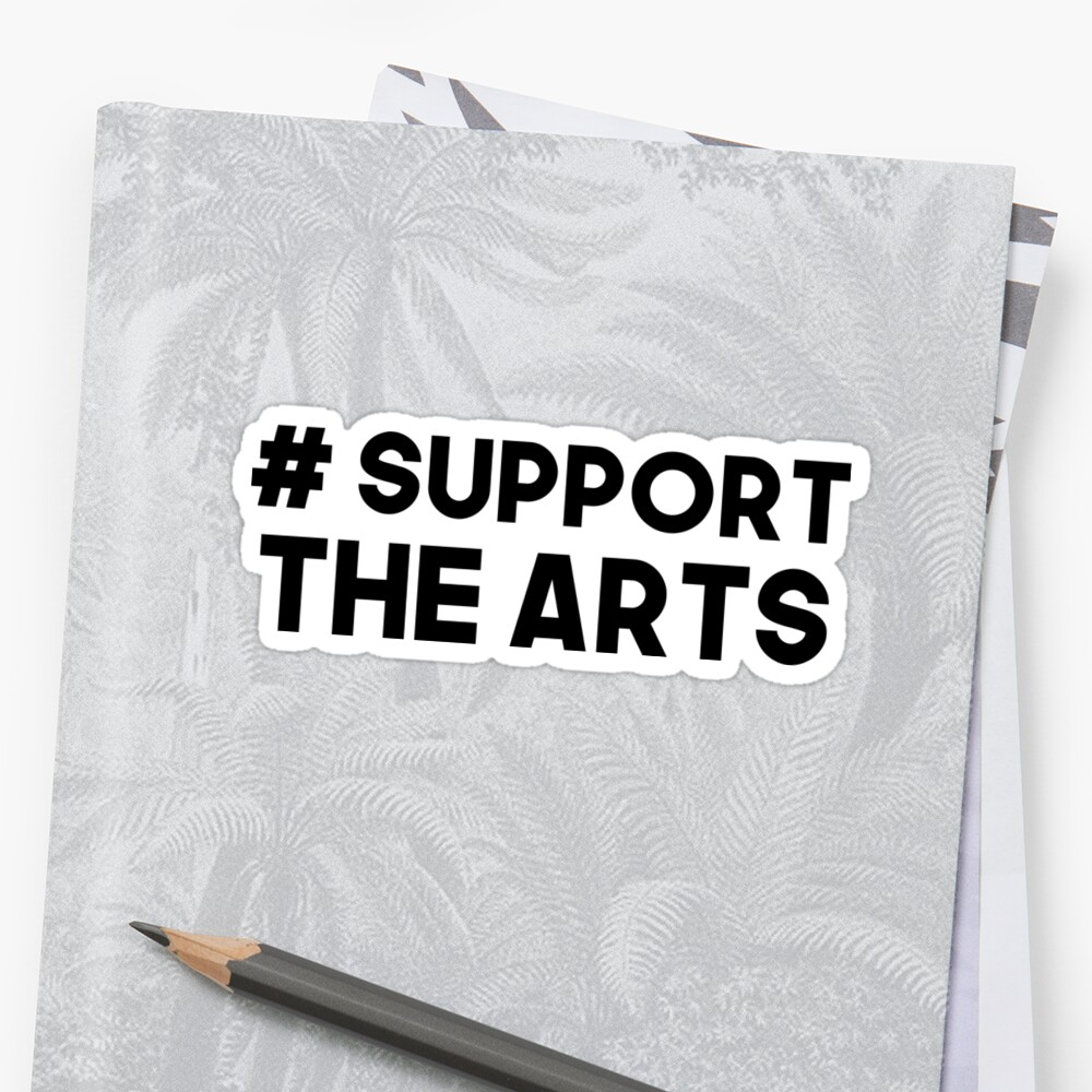 #Support the Arts by art-foreveryone