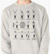 Was Cricket-Schiedsrichter wirklich bedeutet Sweatshirt
