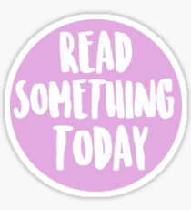 Read Something Today Sticker