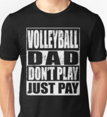 Volleyball Dad Don't Play Just Pay T-Shirt