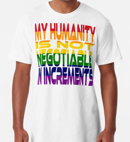 My Humanity is Not Negotiable in Increments 2.0 Long T-Shirt
