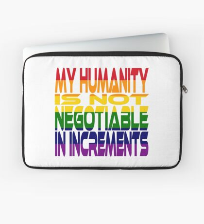 My Humanity is Not Negotiable in Increments 2.0 Laptop Sleeve
