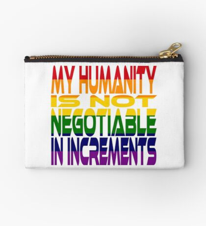 My Humanity is Not Negotiable in Increments 2.0 Studio Pouch
