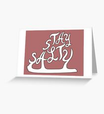 Stay Salty  Greeting Card