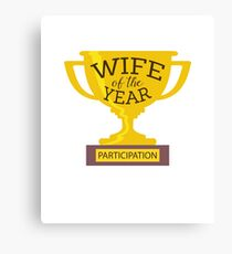 Funny Participation Trophy Wife Canvas Print
