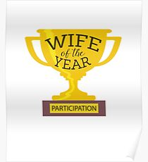 Funny Participation Trophy Wife Poster