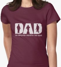Dad The Firefighter The Myth The Legend T-shirts Womens Fitted T-Shirt