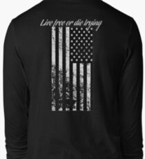 Live Free or Die Trying Long Sleeve T-Shirt