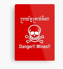 Danger!! Mines!! ☠ Cambodian Khmer Sign ☠ Metal Print