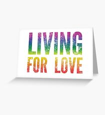 Living For Love  Greeting Card