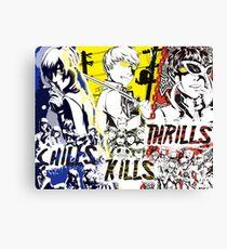 Chills, Kills, Thrills Canvas Print