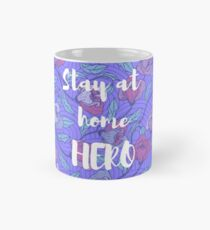 Stay at home hero with design Mug