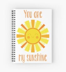 You are my sunshine! Spiral Notebook
