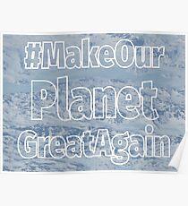 #MakeOurPlanetGreatAgain Greenland Melting Ice Poster