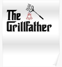 The Grillfather Barbeque and Grilling T-Shirt Poster