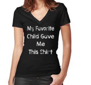 85427dd5e My Favorite Child Gave Me This Shirt