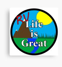 RV Life is Great 2 Canvas Print