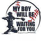 mein Junge wartet auf dich zu Hause, nfl, Sport, Champions, Ball, Baseball, Softball, Catcher, Liga, genial, viral, lustig, cool von komank83
