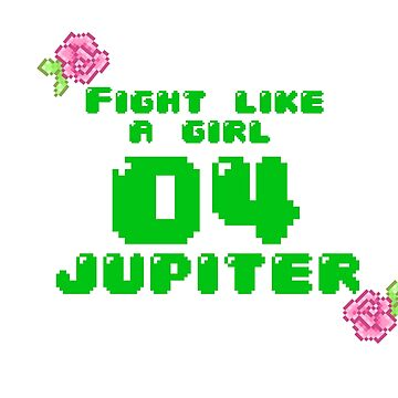 Fight Like A Girl - Jupiter by OkayDesigns