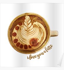 I Love You A Latte Poster