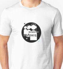 as seen on myspace T-Shirt
