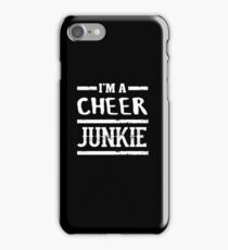 I'm a Cheer Junkie - Funny Chearleading Saying  iPhone Case/Skin
