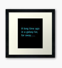 A long time ago in a galaxy far, far away. . . . Framed Print