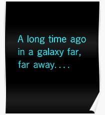 A long time ago in a galaxy far, far away. . . . Poster