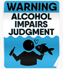 Warning Alcohol Impairs Judgment - Alcohol Shirt Poster