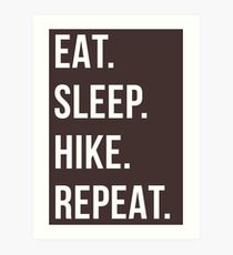 eat sleep hike repeat Art Print