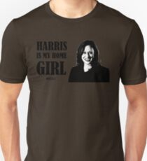 Kamala Harris IS my home girl T-Shirt