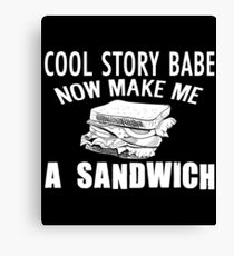 FUNNY SANDWICH T SHIRT COOL STORY BABE Canvas Print