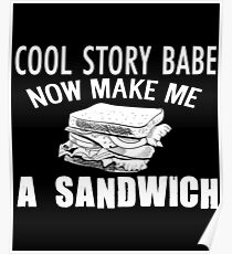 FUNNY SANDWICH T SHIRT COOL STORY BABE Poster