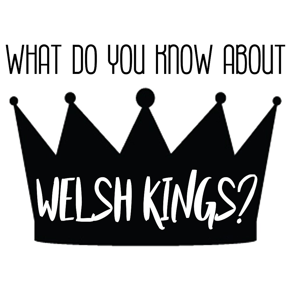 Welsh Kings by rinlouise1998
