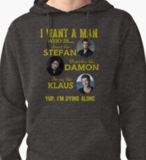 the vampire diaries - i want the man Pullover Hoodie