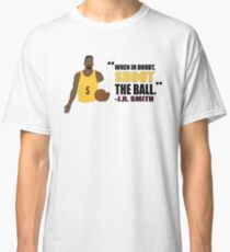 J.R. Smith Quote Classic T-Shirt