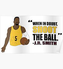 J.R. Smith Quote Poster