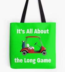 Golf Funny Design - Its All About The Long Game Tote Bag