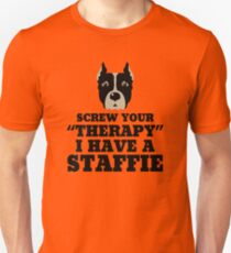 Screw Your Therapy I Have An Staffie T-Shirt