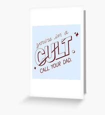 you're in a cult. call your dad. (MFM) Greeting Card