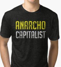 Anarcho Capitalist Libertarian Anarchist Tri-blend T-Shirt
