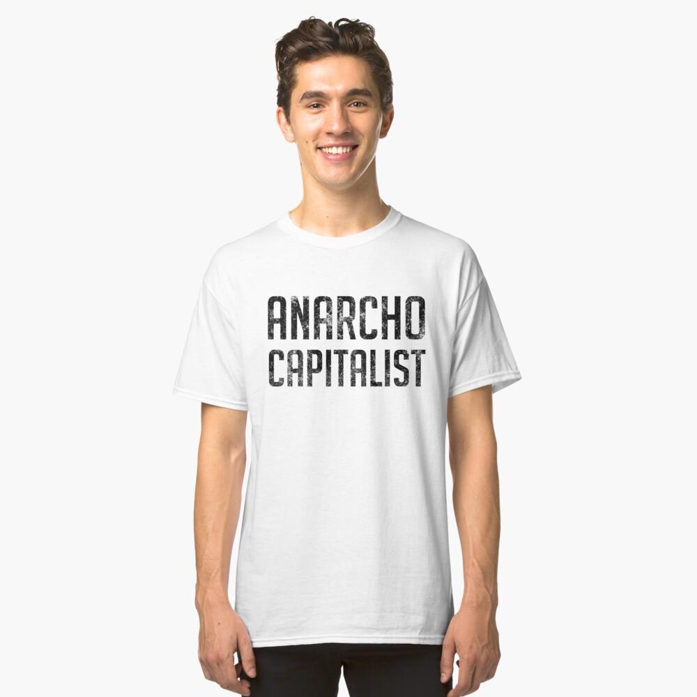 Anarcho Capitalist Libertarian Anarchist Classic T-Shirt Front