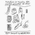 'Pictures of Phones that Never Answered my Calls' by ellejayerose