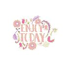 Enjoy Today  by Jacquelyn  Carter