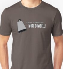 More Cowbell Unisex T-Shirt