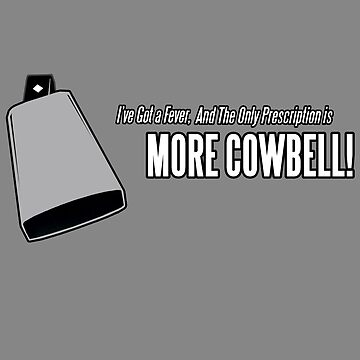 More Cowbell by popularthreadz