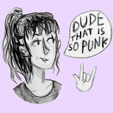 Dude, that's so punk. by pinkbees