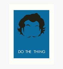 Do The Thing  Art Print