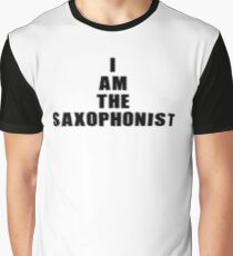 I am the Saxophonist - Saxophone Player T-Shirt Graphic T-Shirt