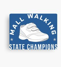 Funny Mall Walker State Champions Canvas Print